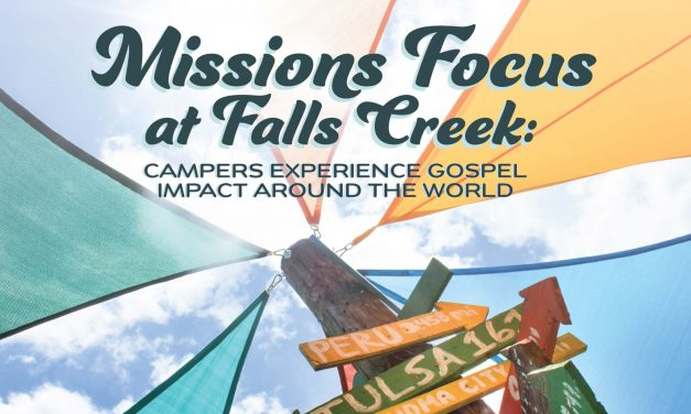 Missions focus at Falls Creek: Campers see Gospel impact around the world
