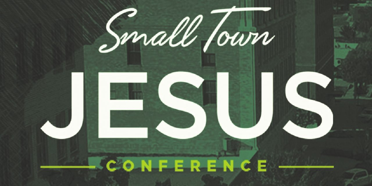 The importance of Small Town Jesus Conference